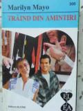 Traind Din Amintiri - Marilyn Mayo ,402291