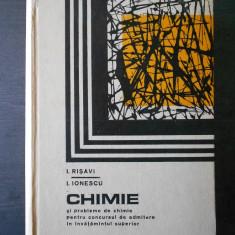 IOSIF RISAVI - CHIMIE SI PROBLEME DE CHIMIE PENTRU CONCURSUL DE ADMITERE