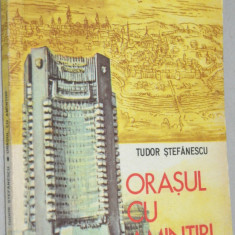 Orasul cu amintiri - Tudor Stefanescu - Carte de calatorie