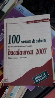 100 VARIANTE DE SUBIECTE PENTRU EXAMENUL NATIONAL DE BACALAUREAT foto