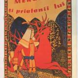 MERGHEN SI PRIETENII LUI, Editura Ion Creanga 1989, - Carte de povesti