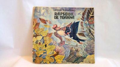 Rapsodii De Toamna -GEORGE TOPARCEANU, Editura Ion Creanga 1987 foto