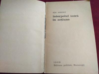 INTERLOPUL INTRĂ ÎN ACȚIUNE - ION ASZODY foto