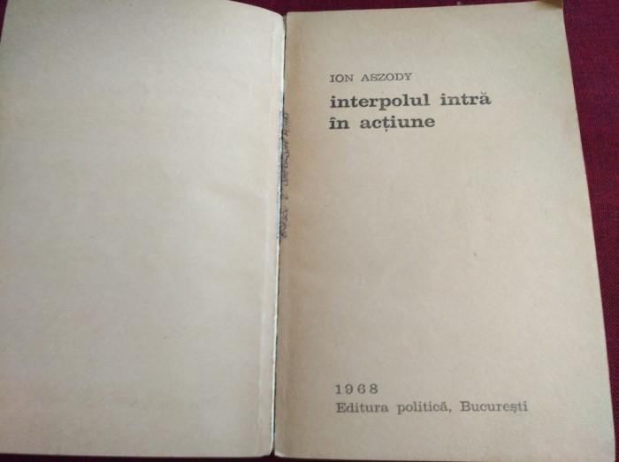INTERLOPUL INTRĂ ÎN ACȚIUNE - ION ASZODY foto mare