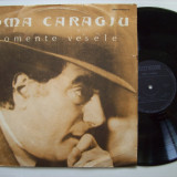 Disc vinil TOMA CARAGIU - Momente vesele (EXE 03697) - Muzica soundtrack electrecord