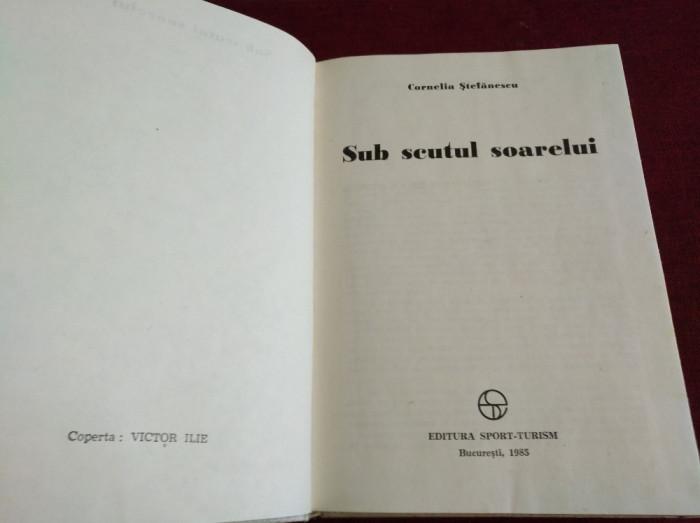 SUB SCUTUL SOARELUI - CORNELIA STEFĂNESCU foto mare