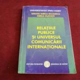 RELAȚIILE PUBLICE ȘI UNIVERSUL COMUNICĂRII INTERNAȚIONALE - SIMONA MICULESCU - Carte Economie Politica