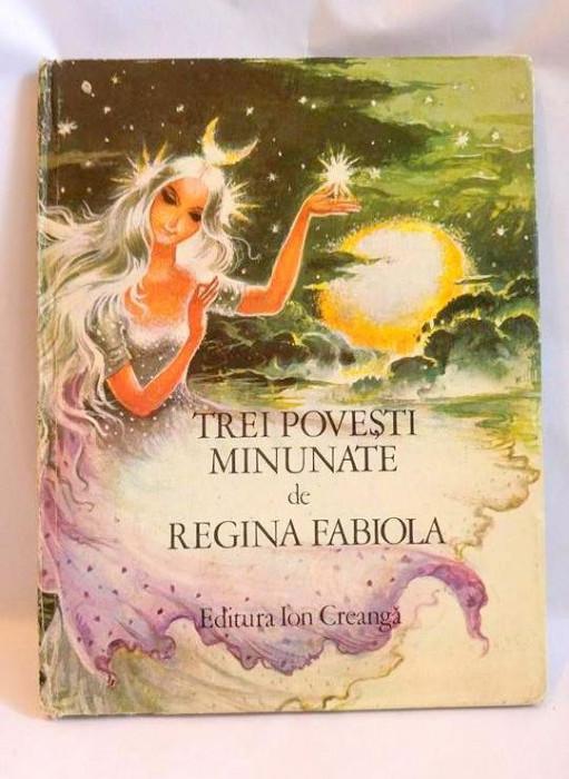 Trei Povesti Minunate De Regina Fabiola - Ilustratii Coca Cretoiu foto mare