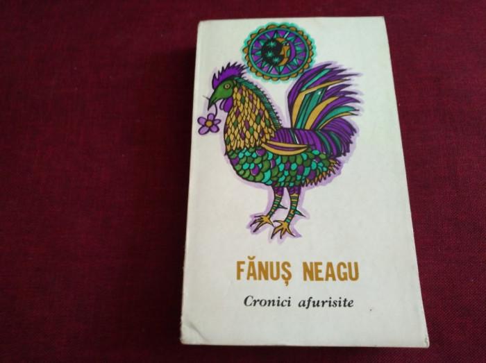FĂNUȘ NEAGU - CRONICI AFURISITE foto mare