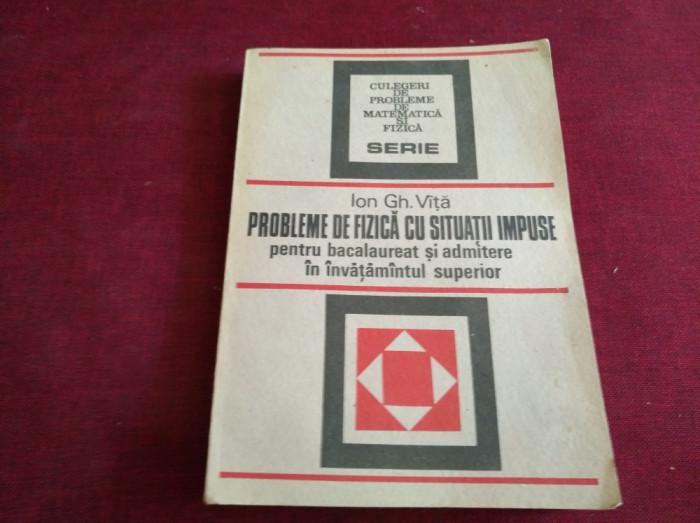 PROBLEME DE FIZICĂ CU SITUAȚII IMPUSE - ION GH. VÎȚĂ foto mare