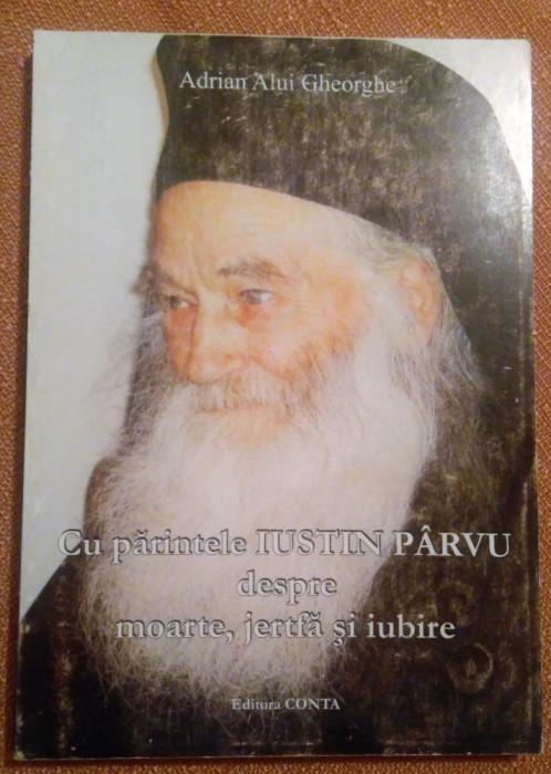 Cu parintele Iustin Parvu despre moarte, jertfa si iubire - Adrian Alui Gheorghe foto mare