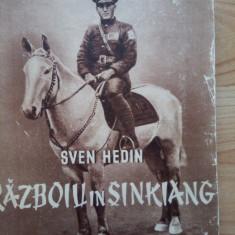 SVEN HEDIN - RAZBOIU IN SINKIANG - FUNDATIA REGALA - BUCURESTI - 1941
