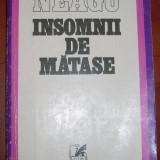 FĂNUȘ NEAGRU - INSOMNII DE MĂTASE