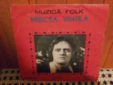 "-Y- MIRCEA VINTILA - MUZICA FOLK - DISC VINIL 7 """