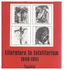 Ana selejan literatura in totalitarism 1949-1951 - Studiu literar