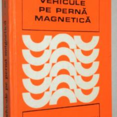 Vehicule pe perna magnetica - Ion Boldea - Carti Transporturi