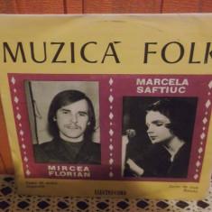 -Y-MIRCEA FLORIAN / MARCELA SAFTIUC - MUZICA FOLK - DISC VINIL 7