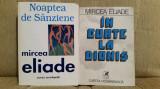 NOAPTEA DE SANZIENE/IN CURTE LA DIONIS-MIRCEA ELIADE (2 VOL)