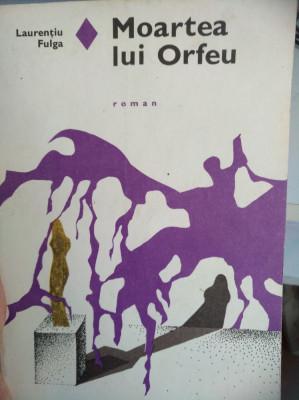 MOARTEA LUI ORFEU - LAUREN?IU FULGA foto