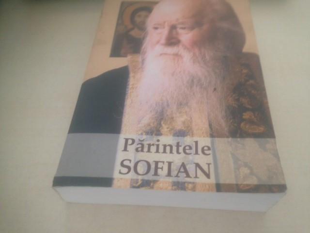 PARINTELE SOFIAN- ANTOLOGIE DE MARTURII, INVATATURI, PREDICI, SCRISORI ETC.