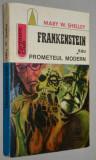 Frankenstein sau prometeul modern - Mary W. Shelly