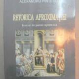 RETORICA APROXIMATIEI-ALEXANDRU PINTESCU IASI 2004