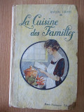 LA CUISINE DES FAMILLES- BARON BRISSE- carte de bucate 1926, Alta editura