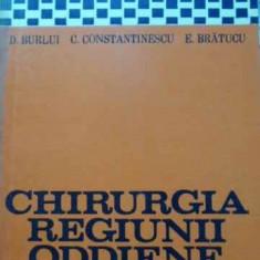 Chirurgia Regiunii Oddiene - D. Burlui, C. Constantinescu, E. Bratucu, 402551 - Carte Chirurgie
