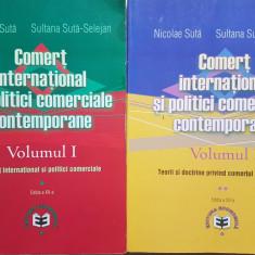 COMERT INTERNATIONAL SI POLITICI COMERCIALE - Suta, Suta-Selejan (2 volume) - Carte de vanzari