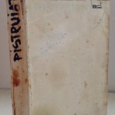 Francisc Munteanu - Pistruiatul - Roman, Anul publicarii: 1976