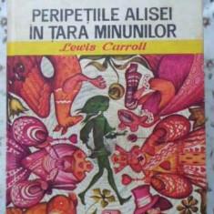 Peripetiile Alisei In Tara Minunilor - Lewis Carroll, 402662 - Carte Basme
