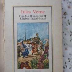 Claudius Bombarnac. Keraban Incapatinatul (cotor Desprins) - Jules Verne, 402575 - Carte Basme