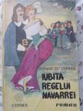 Iubita Regelui Navarrei - Ponson Du Terrail ,402888