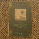 Cinci saptamani in balon de Jules Verne Ed. Tineretului 1955 - Carte de colectie