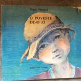 O POVESTE DE O ZI - MARA NICOARA - ILUSTRATII MARIA CONSTANTIN - Carte de povesti