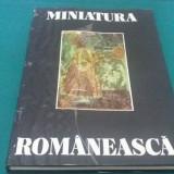MINIATURA ROMÂNEASCĂ/ G. POPESCU VÎLCEA/ 1981 - Carte Istoria artei