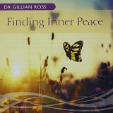 Gillian Ross -Dr- - Finding Inner Peace ( 1 CD ) - Muzica Ambientala