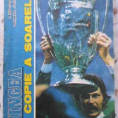 Mingea O Copie A Soarelui. In Cautarea Lui Pele, Maradona, Do - Gheorghe Nicolaescu, 402929 - Carte sport