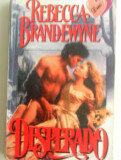 REBECA  BRANDEWYNE  -  DESPERADO  -  historical  romance , colectia DUO