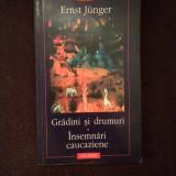Gradini Si Drumuri. Insemnari Caucaziene - Ernst Junger - 13 - Roman, Polirom