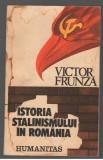 (C7772) ISTORIA STALINISMULUI DE VICTOR FRUNZA, Humanitas