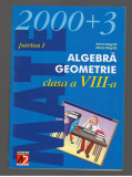 (C7812) MATE 2000+3, ALGEBRA, GEOMETRIE CLASA A VIII-A, PARTEA I, ANTON NEGRILA