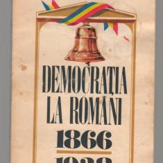 (C7761) DEMOCRATIA LA ROMANI 1866-1938 DE IOAN SCURTU SI ION BULEI - Istorie