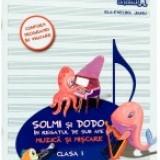 Solmi si Dodo in regatul de sub ape. Muzica si Miscare. Clasa a 1-a. Caietul elevului - Culegere Matematica
