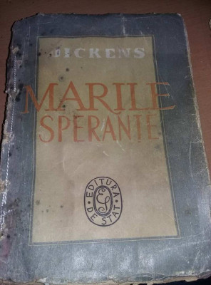 Carte veche,Charles Dickens MARILE SPERANTE,Vera Calin,1947,Tp.GRATUIT foto