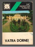 (C7800) VATRA DORNEI DE ION POPESCU-ARGESEL. MIC INDREPTAR TURISTIC