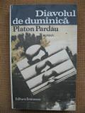 Platon Pardau - Diavolul de duminica, Nemira