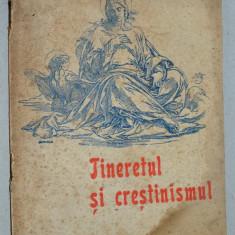 Tineretul si crestinismul - Dr. Nicolae Mladin, Sibiu 1947