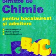 Sinteze de chimie pentru bacalaureat si admitere - Chimie anorganica, organica, exercitii - Carte Chimie