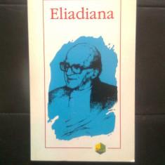 Eliadiana (Editura Polirom, 1997; editie ingrijita de Cristian Badilita)
